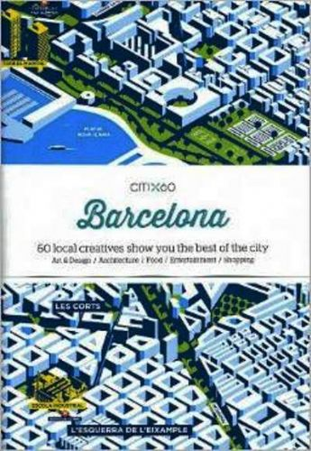 CITIx60 : Barcelona : 60 Local Creatives Show You The Best of the City